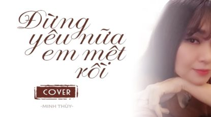 dung-yeu-nua-em-met-roi-minh-thuy-cover